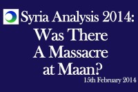 "Syria Video Analysis: Was There a ""Massacre"" at Maan by Insurgents?"