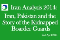 Iran Video Analysis: Kidnapped Border Guards & The Fight at Home and Abroad