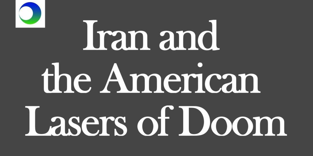 Iran Video: The American Lasers of Doom