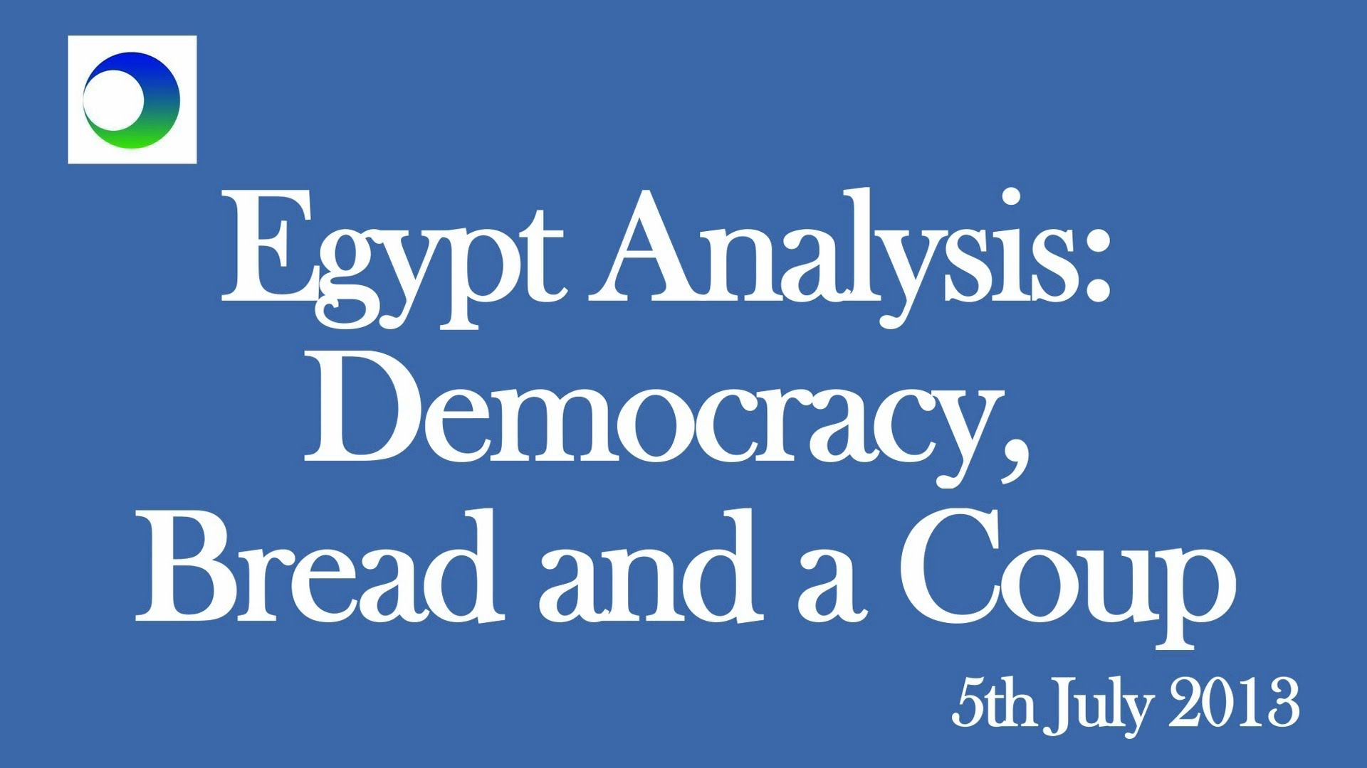 Egypt Video Analysis: Democracy, Bread, & A Coup