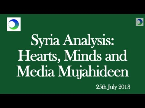 Syria Analysis: An Introduction to Hearts, Minds, and Media Mujahideen