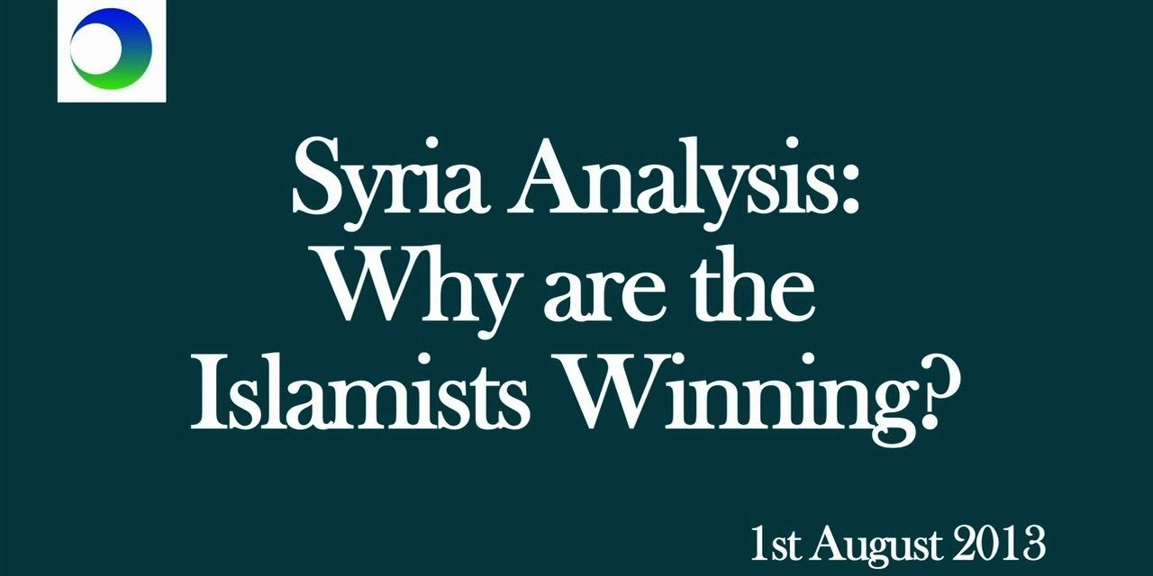 """Syria Video Analysis: Why are the Islamists """"Winning""""? — A 3-Point Guide"""
