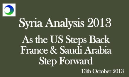 Syria Video Analysis: As the US Steps Back, France and Saudi Arabia Step Up in Support of Insurgency