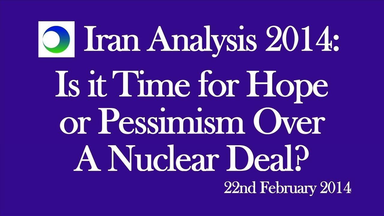 Iran: Hope or Pessimism Over Nuke Deal?