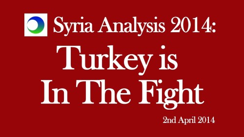 Syria Video Analysis: Turkey Is In the Fight