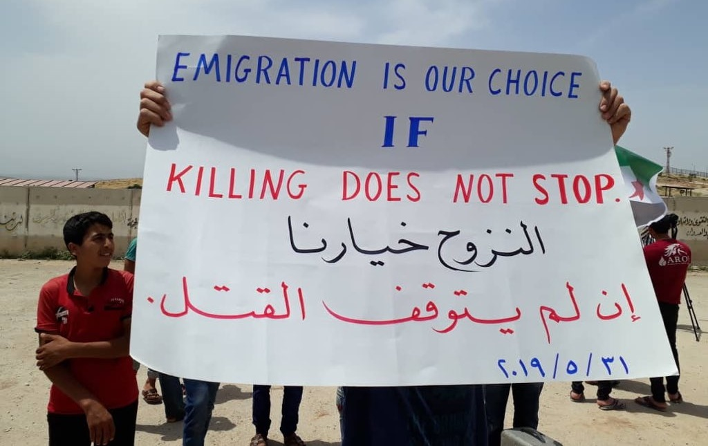 """Emigration is our choice if killing does not stop"", Idlib Province, northwest Syria, May 31, 2019"
